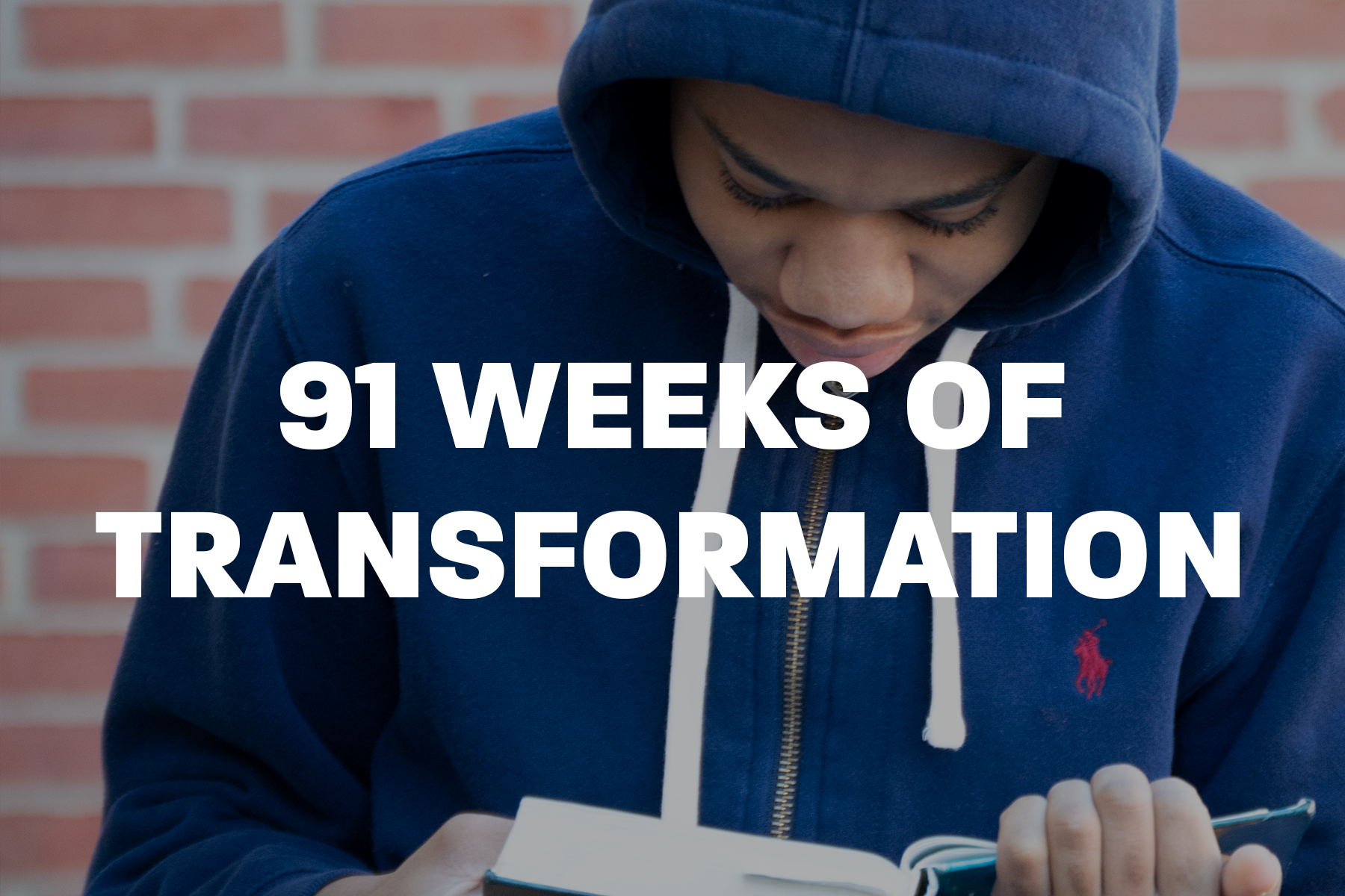 91 Weeks of Transformation